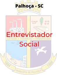 Palhoça - SC / Entrevistador Social