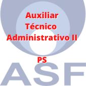 ASF / Auxiliar Técnico Administrativo II - PS