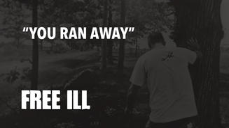 FREE ILL | You Ran Away [2016]