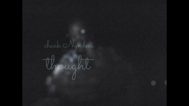 chuck Nyndees - thought