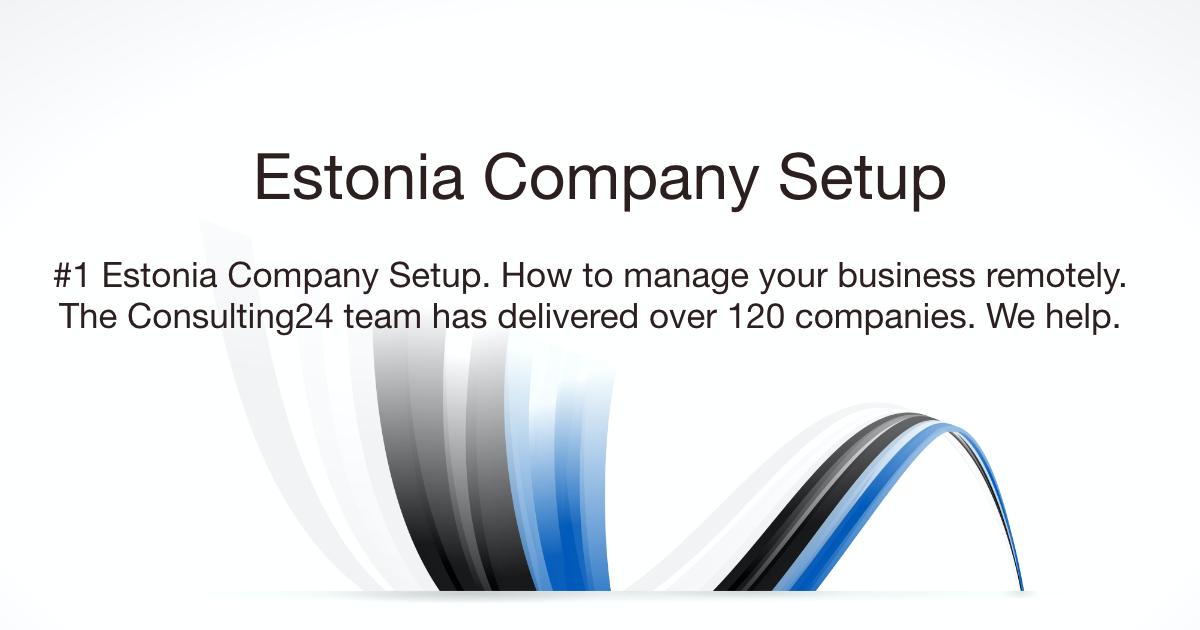 Estonia Company Setup | Consulting24.co