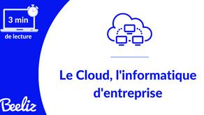 Le Cloud, l'informatique d'entreprise
