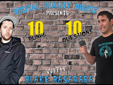 10 Punks - 10 Questions - Blake Basaraba