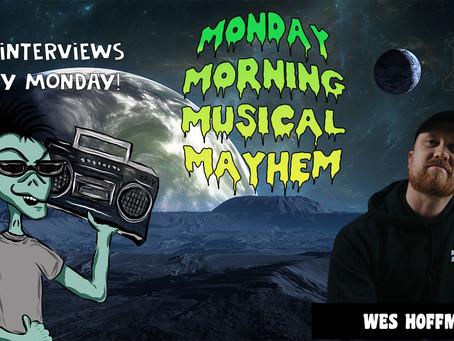 MONDAY MORNING MUSICAL MAYHEM  - featuring Wes Hoffman