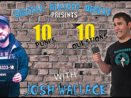10 Punks - 10 Questions - Josh Wallace
