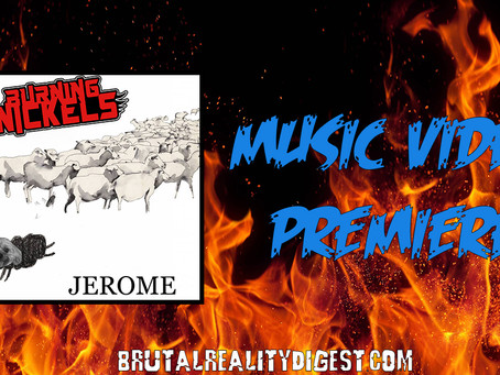 Burning Nickels - Jerome (Music Video Premiere)