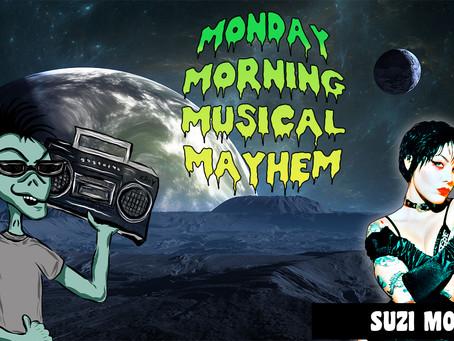 MONDAY MORNING MUSICAL MAYHEM - featuring Suzi Moon
