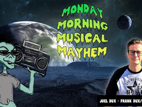 MONDAY MORNING MUSICAL MAYHEM - featuring Joel Dux