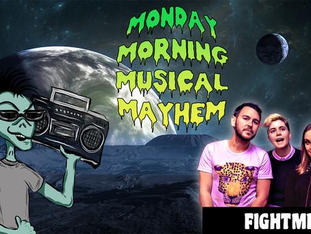 MONDAY MORNING MUSICAL MAYHEM - featuring Fightmilk