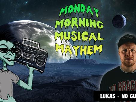 MONDAY MORNING MUSICAL MAYHEM - featuring No Guidance