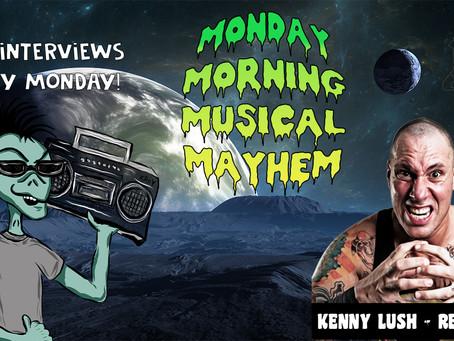 MONDAY MORNING MUSICAL MAYHEM - featuring Kenny Lush