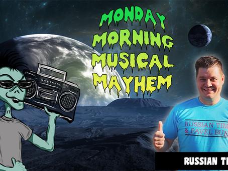 MONDAY MORNING MUSICAL MAYHEM - featuring Russian Tim
