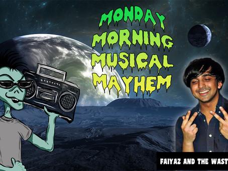 MONDAY MORNING MUSICAL MAYHEM - featuring Faiyaz Shah