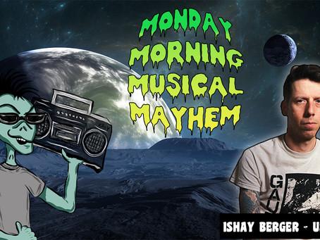 MONDAY MORNING MUSICAL MAYHEM - featuring Ishay Berger