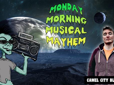 MONDAY MORNING MUSICAL MAYHEM - featuring Camel City Blackouts