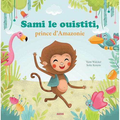 Sami le ouistiti, prince d'Amazonie