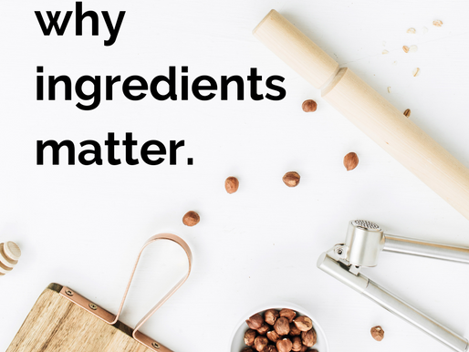 Why Ingredients Matter