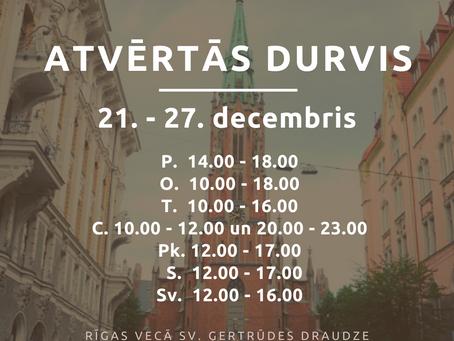 Baznīcas atvērto durvju laiks no 21. līdz 27.decembrim