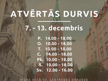Baznīcas atvērto durvju laiks no 7. līdz 13.decembrim
