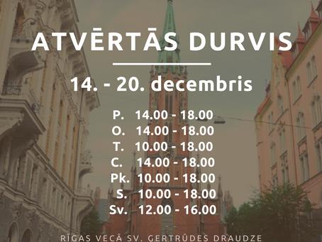 Baznīcas atvērto durvju laiks no 14. līdz 20.decembrim