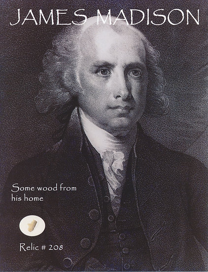 Todd Mueller Relic Card 208 - President James Madison