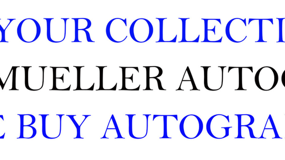 Sell Your Autographs to Todd Mueller! Free Appraisal