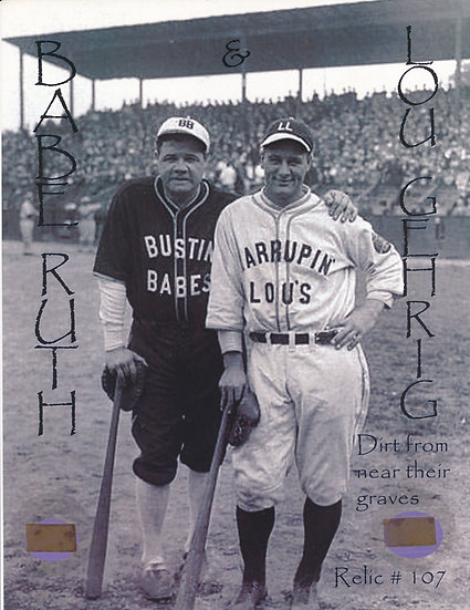 Todd Mueller Relic Card 107 - Babe Ruth and Lou Gehrig