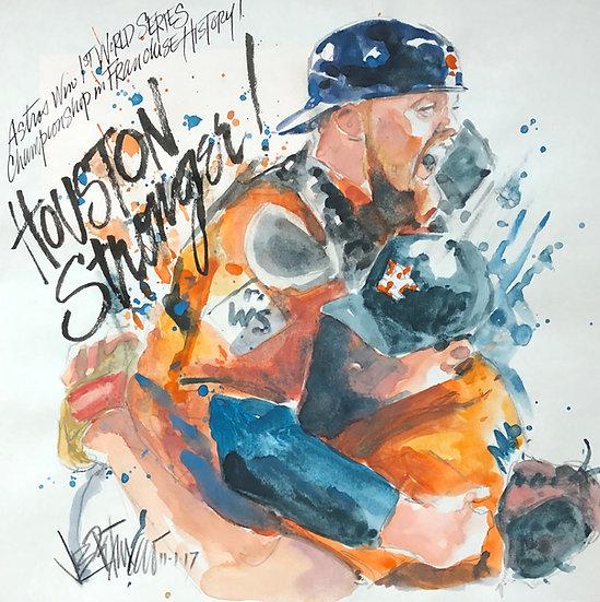 HOUSTON STRONGER! Astros 1st World Series Original Watercolor by Joe Petruccio