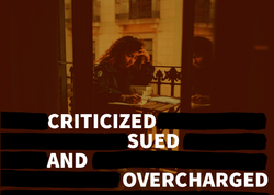 Criticized, sued, and overcharged: A