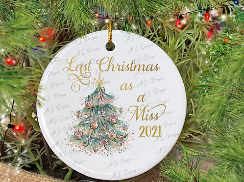 Last Christmas as a Miss 2021 Decoration