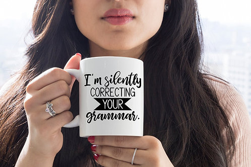 I'm silently correcting your grammar quote mug