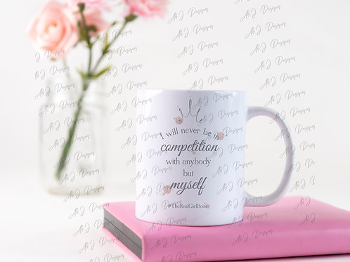 Never be in competition inspirational mug