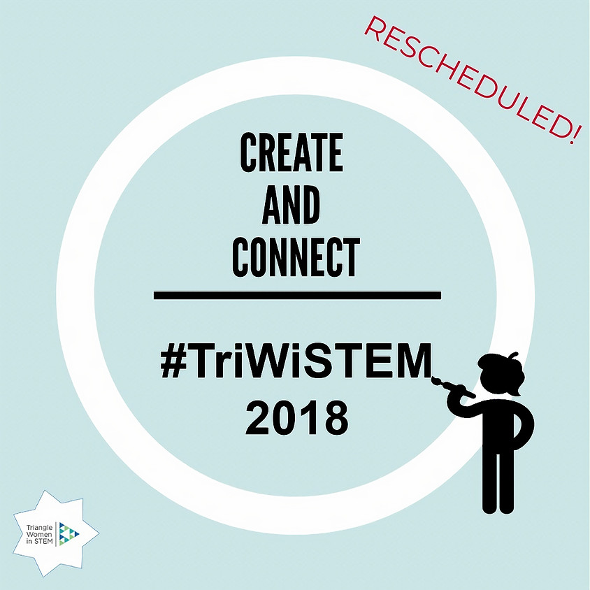 Rescheduled! Create and Connect with Triangle WiSTEM!