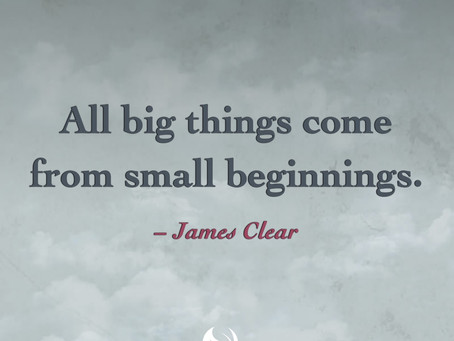 All Big Things Come From Small Beginnings