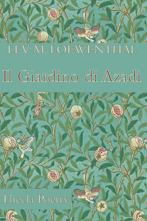 Il Giardino di Azadi, LEV M. LOEWENTHAL