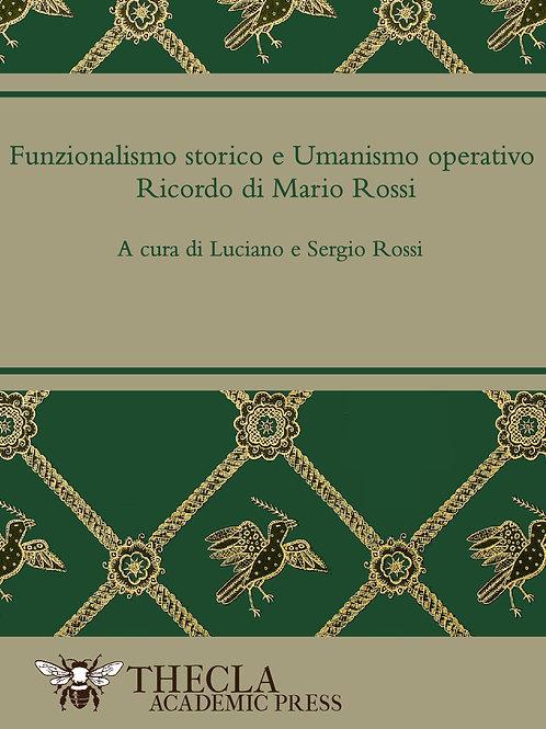 Funzionalismo storico e Umanismo operativo. Ricordo di Mario Rossi