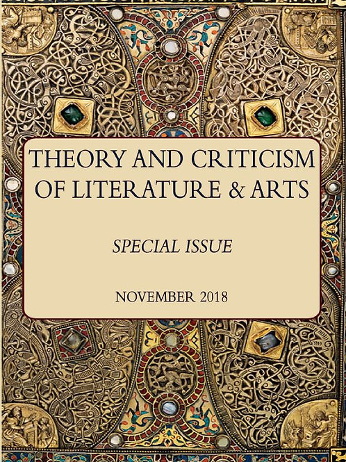 Theory & Criticism of Literature & Arts, Special Issue, November 2018