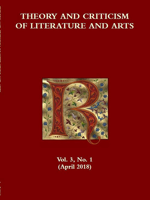Theory & Criticism of Literature & Arts, Academic Journal (Issue April 2018)