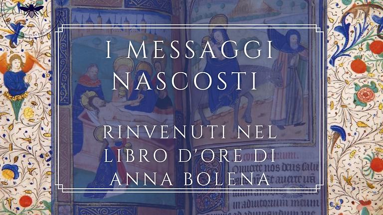 I messaggi nascosti nel Libro d'Ore di Anna Bolena