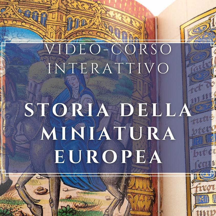 """Video-corso interattivo """"STORIA DELLA MINIATURA EUROPEA"""""""
