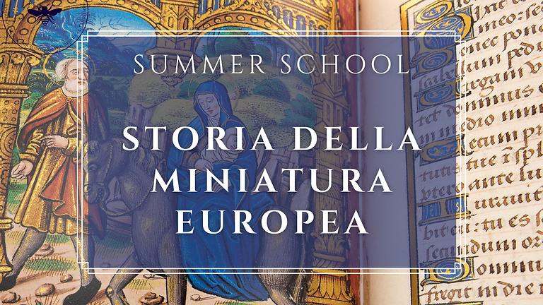"SUMMER SCHOOL ""STORIA DELLA MINIATURA EUROPEA"""