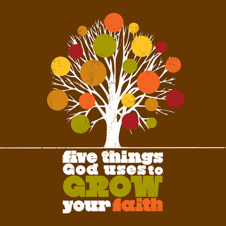 The Ways God Grows Your Faith