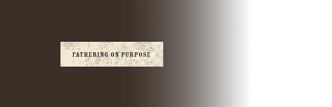 Fathering on Purpose