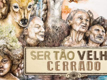 Ser Tão Velho Cerrado: O Grito de Alerta para a extinção do cerrado Brasileiro