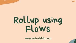 Rollup using Lightning Flows