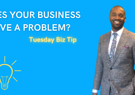 DOES YOUR BUSINESS SOLVE A PROBLEM?