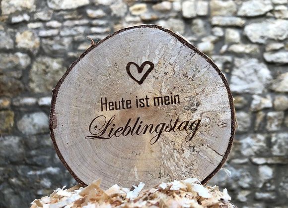 """Kleine Holzscheibe """"Lieblingstag"""""""