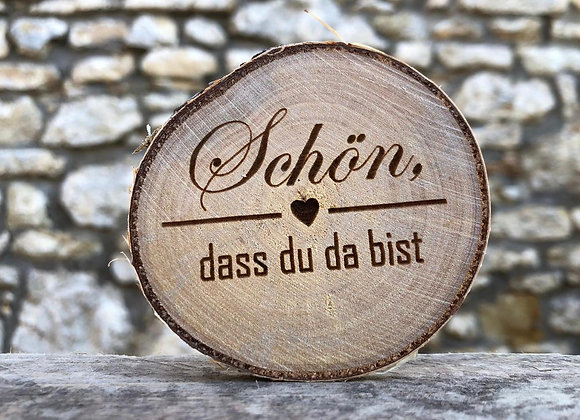 """Holzscheibe """"Schön, dass du da bist"""""""