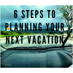 6 STEPS TO PLAN AND PREPARE FOR A TRIP!