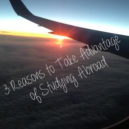 3 Reasons to Take Advantage of Studying Abroad